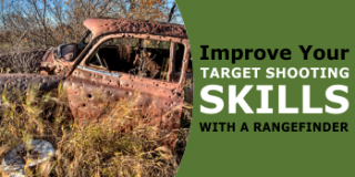 Improve Your Target Shooting Skills Today with a Rangefinder