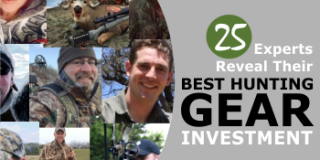 What Is Your Best Hunting Gear Investment? 25 Expert Hunters Weigh In