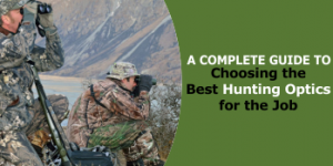 Buying Guide: How to Choose the Best Hunting Optics for Your Needs