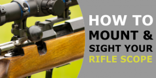 How to Sight In A Scope & How To Mount A Scope (Includes Videos)