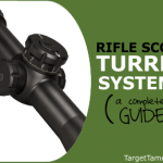 A Complete Guide to Rifle Scope Turret Systems