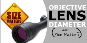 Rifle Scope Objective Diameter – Why & How Lens Size Matters