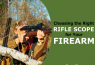 Choosing the Right Rifle Scope for Your Firearm (& Hunting Activities)