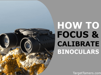 How to Focus and Calibrate Binoculars Correctly