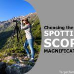 Choosing the Best Spotting Scope Magnification