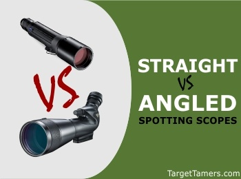 Straight VS Angled Spotting Scopes