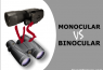 Monocular VS Binocular for Hunting, Birding, Safari, Astronomy, Sight-Seeing & Night Vision