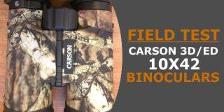 Field Test of the Carson 3D/ED Series 10X42 High Definition Binoculars