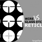 Reticles - Glass Etched versus Wire
