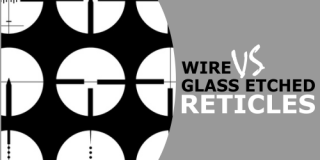 Wire VS Glass Etched Reticles: Which Should You Choose for Your Rifle Scope?