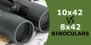 10X42 VS 8X42 Binoculars for Hunting, Birding, Safari & Event Observation