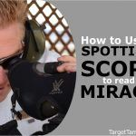 How to Use a Spotting Scope to Read Mirage