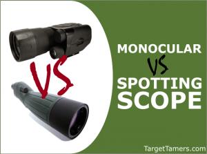 Spotting Scope versus Monocular