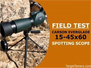 Field Test of Carson Everglade 15-45X60 Spotting Scope