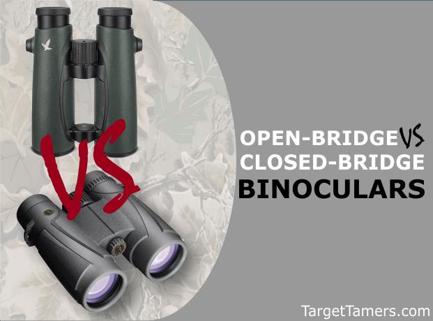 Open VS Closed-Bridge Binoculars