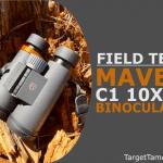 Field Test of Maven C1 10x42 Binoculars