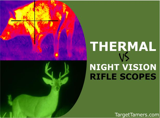 Night Vision versus Thermal Rifle Scopes