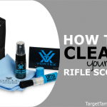 How to Clean Your Rifle Scope