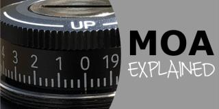 MOA Explained: Calculating Minutes of Angle & Making Turret Adjustments