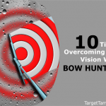 Tips To Overcoming Poor Vision and Blurry Sight Pins When Bow Hunting