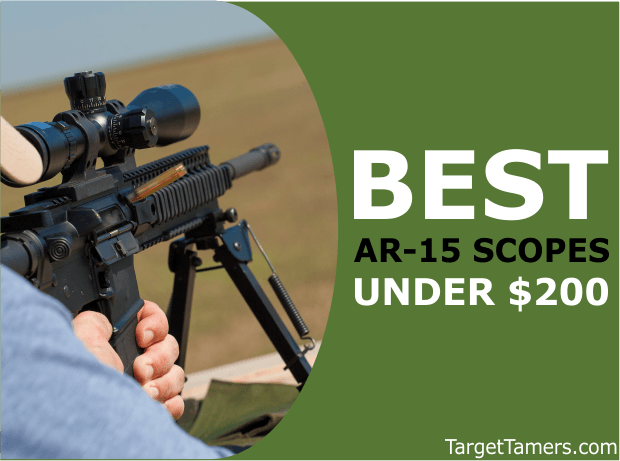 Best AR-15 Scope Under $200: 9 Top Options for 2019