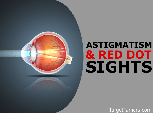 Astigmatism and Red Dot Sights