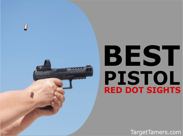 Best Pistol Red Dot Sights