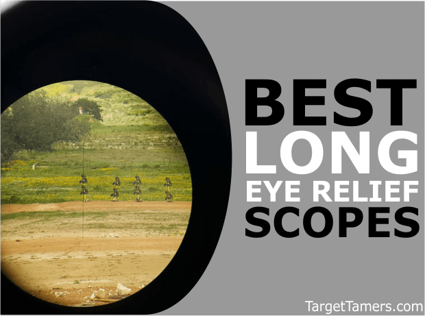 Best Long Eye Relief Scopes