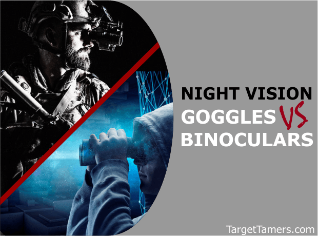 Night Vision Goggles VS Night Vision Binoculars