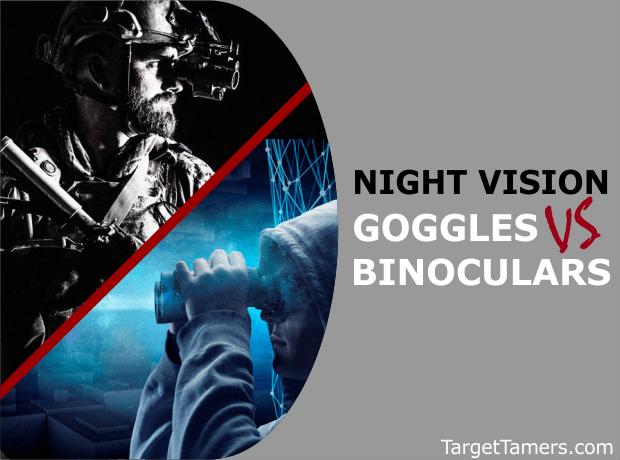 Night Vision Goggles VS Night Vision Binoculars