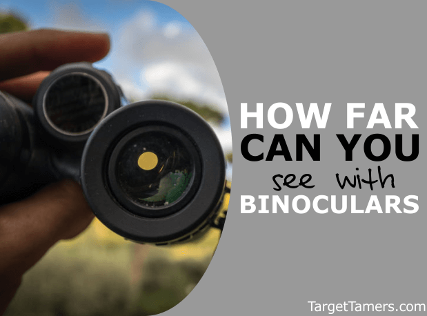 How Far Can You See With Binoculars