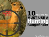 10 Good Reasons to Start Using a Hunting Rangefinder Today