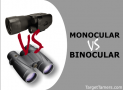 Monocular vs Binocular: How To Choose The Best Option For Hunting, Birding, Safari, Astronomy, & Night Vision
