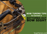Discover How to Fix a Bottomed Out Bow Sight With These Bow Tuning Tips