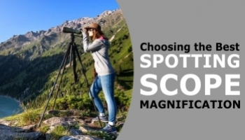 A Guide to Choosing the Best Spotting Scope Magnification for 100, 200, 300, 500 & 1000+ Yards
