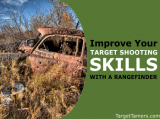 How To Use A Rangefinder To Improve Your Target Shooting Skills