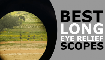 8 Best Long Eye Relief Scope Options for Pistol & Rifle in 2020
