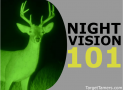 Night Vision 101: Top 15 Q&A's to Illuminate You on Night-Vision Optics