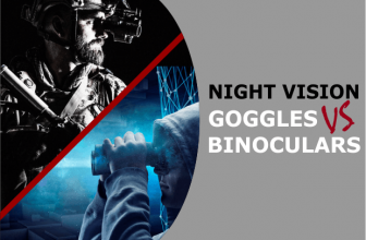 Night Vision Goggles VS Night Vision Binoculars - We Help You Choose Which Is Best For You