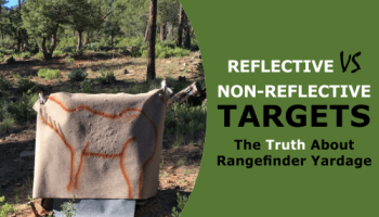 Reflective VS Non-Reflective Targets: The Truth About Rangefinder Yardage Claims