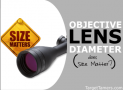 Rifle Scope Objective Diameter - Why & How Lens Size Matters