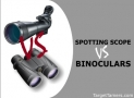 7 Reasons to Choose a Spotting Scope (Fieldscope) Over Binoculars