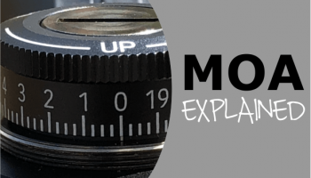 What Is MOA? Calculating Minutes of Angle & Making Turret Adjustments